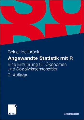 Angewandte Statistik mit R: Eine Einführung für Ökonomen und Sozialwissenschaftler