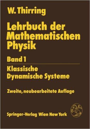 Lehrbuch der Mathematischen Physik: Band 1: Klassische Dynamische Systeme