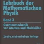 Lehrbuch der Mathematischen Physik: Quantenmechanik von Atomen und Molekülen (German Edition)